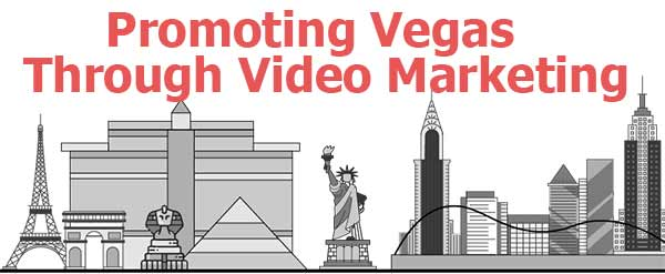 promoting vegas video marketing